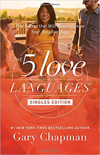 The 5 Love Languages Singles Edition Secret That Will Revolutionize Your Relationships