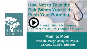 How Not to Take the Bait when Kids Push Your Buttons