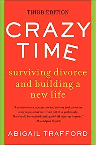 Crazy Time Surviving Divorce And Building A New Life Third Edition